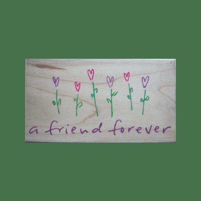 F3263 A FRIEND FOREVER חותמת גומי על עץ מלל חבר לתמיד